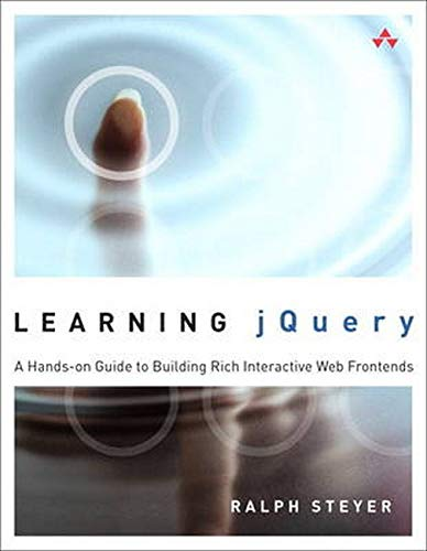 9780321815262: Learning jQuery: A Hands-on Guide to Building Rich Interactive Web Frontends