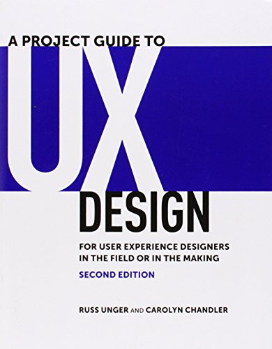9780321815385: A Project Guide to UX Design: For User Experience Designers in the Field or in the Making (Voices That Matter)