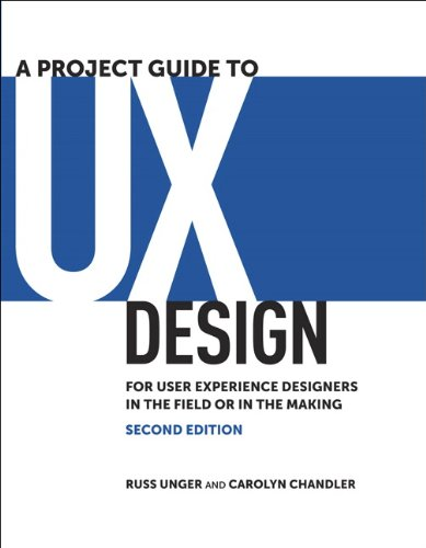 9780321815385: A Project Guide to UX Design: For user experience designers in the field or in the making (2nd Edition) (Voices That Matter)
