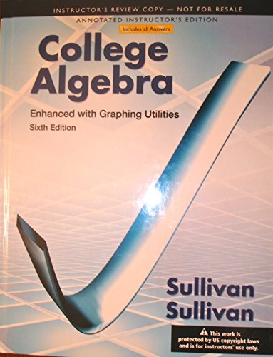 College Algebra Enhanced with Graphing Utilities:ANNOTATED INSTRUCOR'S EDITION