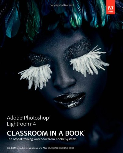 9780321819574: Adobe Photoshop Lightroom 4 Classroom in a Book (Book & CD Rom)