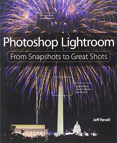 9780321819628: Photoshop Lightroom: From Snapshots to Great Shots (Covers Lightroom 4)