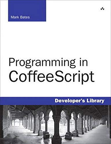 9780321820105: Programming in CoffeeScript (Developers Library)