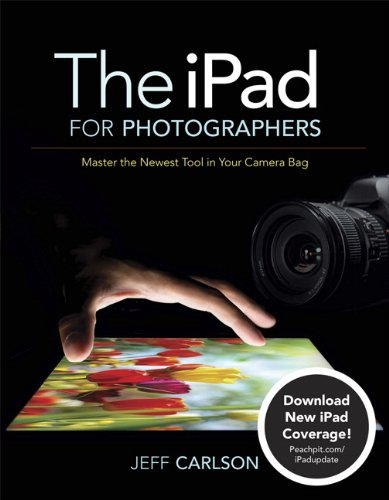 9780321820181: The iPad for Photographers: Master the Newest Tool in Your Camera Bag