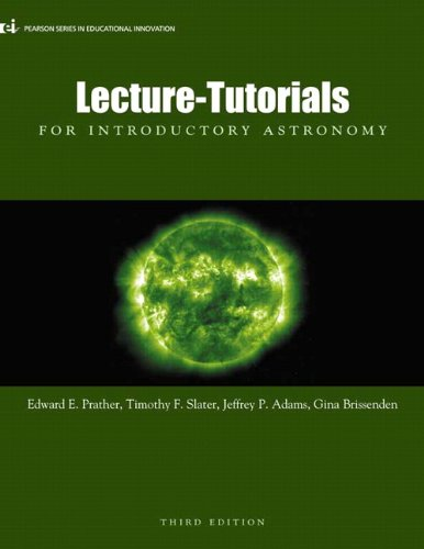 Lecture-Tutorials for Introductory Astronomy, 3rd Edition: Prather, Edward E.; Timothy F, Slater; ...