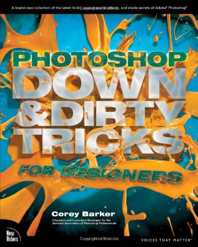 9780321820495: Photoshop Down & Dirty Tricks for Designers