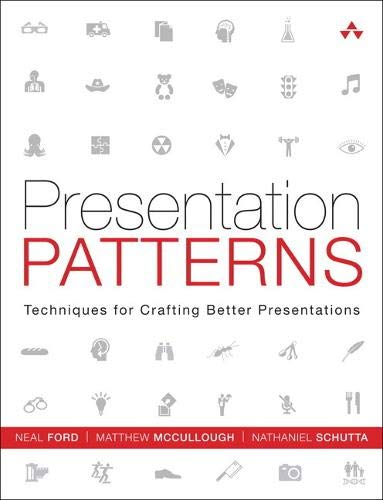 9780321820808: Presentation Patterns: Techniques for Crafting Better Presentations