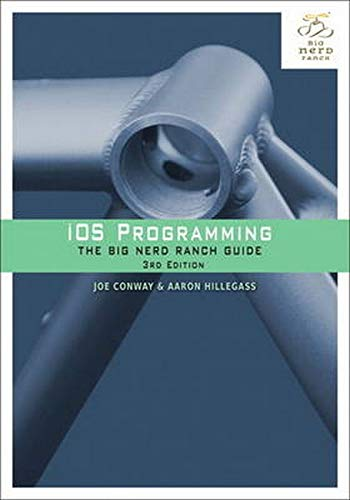 9780321821522: iOS Programming: The Big Nerd Ranch Guide (3rd Edition) (Big Nerd Ranch Guides)