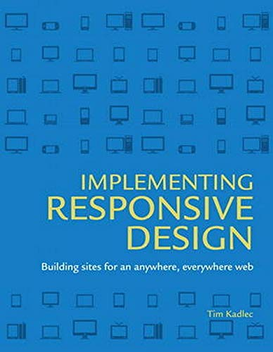 9780321821683: Implementing Responsive Design: Building Sites for an Anywhere, Everywhere Web (Voices That Matter)