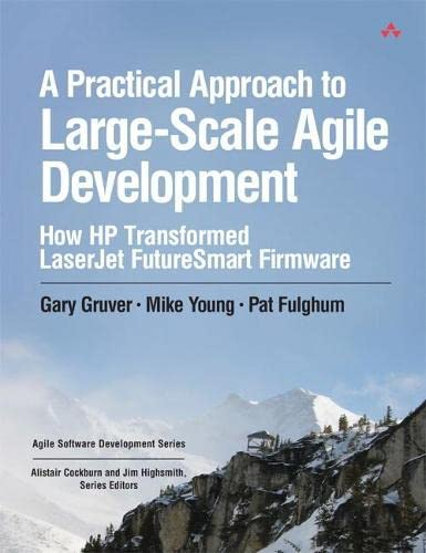 9780321821720: A Practical Approach to Large-Scale Agile Development: How HP Transformed LaserJet FutureSmart Firmware (Agile Software Development)