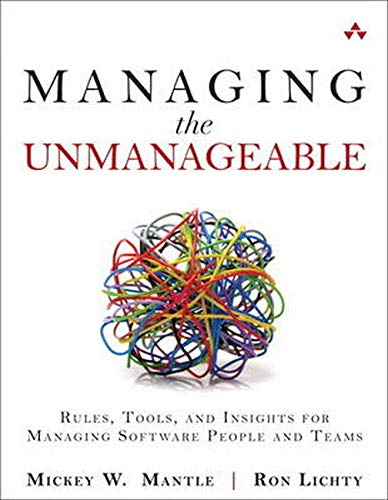 9780321822031: Managing the Unmanageable: Rules, Tools, and Insights for Managing Software People and Teams