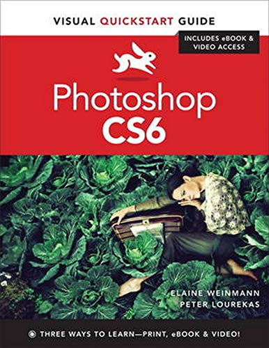 Photoshop CS6: Visual QuickStart Guide (Visual Quickstart: Elaine Weinmann, Peter