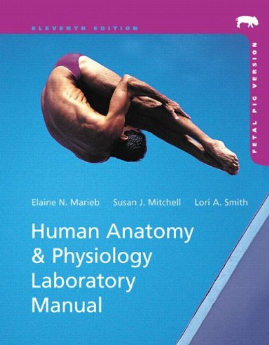 9780321822338: Human Anatomy & Physiology Laboratory Manual with MasteringA&P, Fetal Pig Version (The Benjamin-cummings Series in Human Anatomy & Physiology)