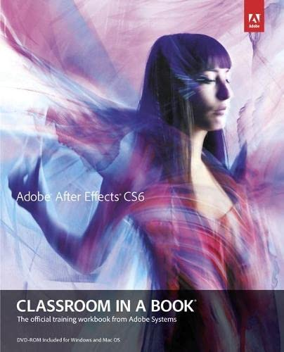 9780321822437: Adobe After Effects CS6 Classroom in a Book
