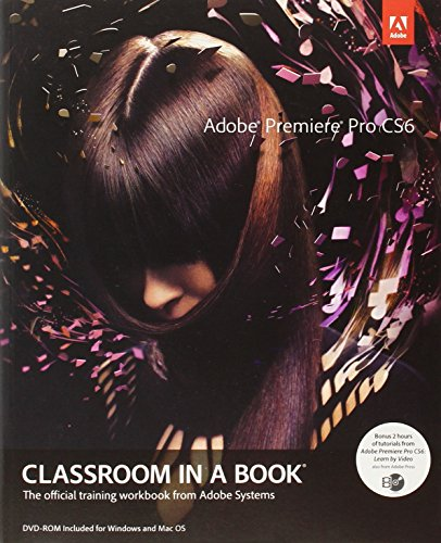 9780321822475: Adobe Premiere Pro CS6 Classroom in a Book