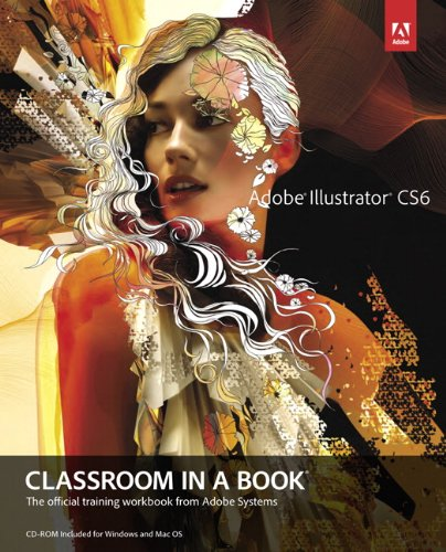 9780321822482: Adobe Illustrator CS6 Classroom in a Book