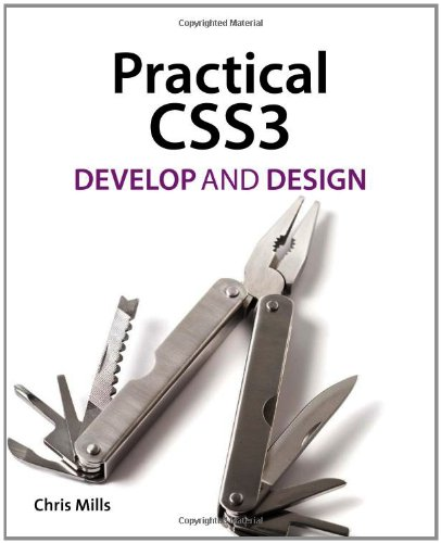 9780321823724: Practical CSS3: Develop and Design
