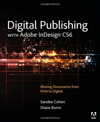 9780321823731: Digital Publishing with Adobe InDesign CS6