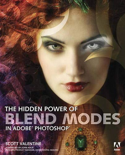 9780321823762: The Hidden Power of Blend Modes in Adobe Photoshop (Classroom in a Book)