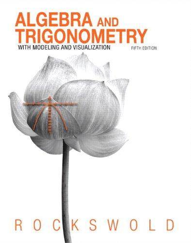 9780321826121: Algebra and Trigonometry with Modeling & Visualization