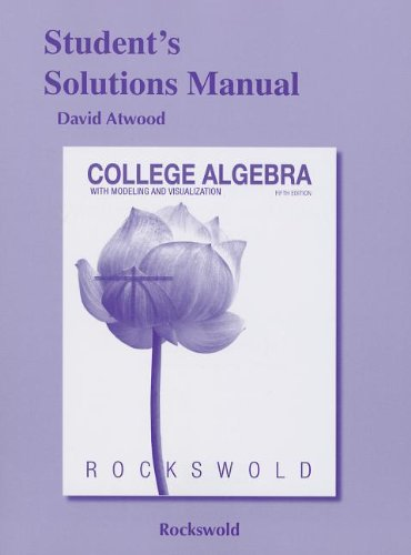 9780321826183: Student's Solutions Manual for College Algebra with Modeling & Visualization
