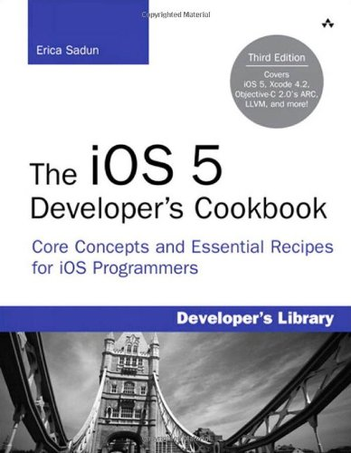 9780321832078: The iOS 5 Developer's Cookbook: Core Concepts and Essential Recipes for iOS Programmers (3rd Edition) (Developer's Library)