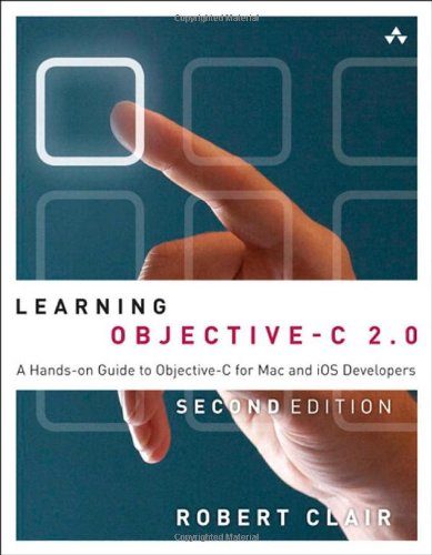 9780321832085: Learning Objective-C 2.0: A Hands-on Guide to Objective-C for Mac and iOS Developers