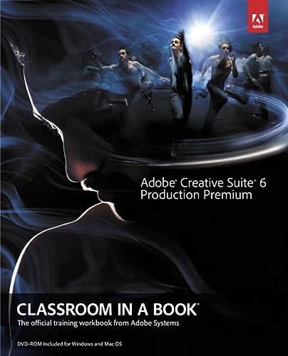 9780321832689: Adobe Creative Suite 6 Production Premium Classroom in a Book