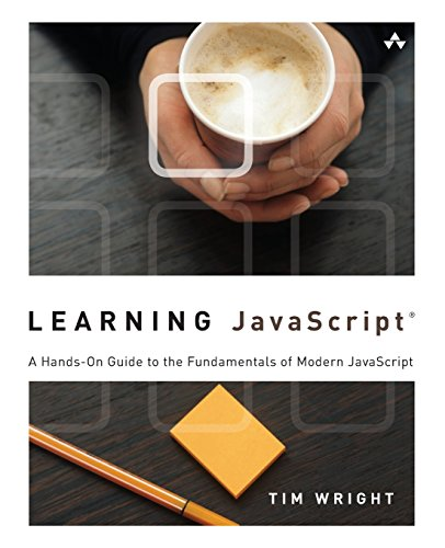 9780321832740: Learning JavaScript: A Hands-On Guide to the Fundamentals of Modern JavaScript