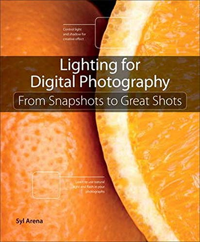 9780321832757: Lighting for Digital Photography: From Snapshots to Great Shots