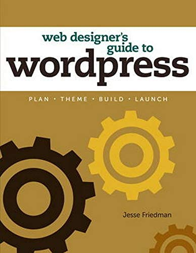 9780321832818: Web Designer's Guide to WordPress: Plan, Theme, Build, Launch