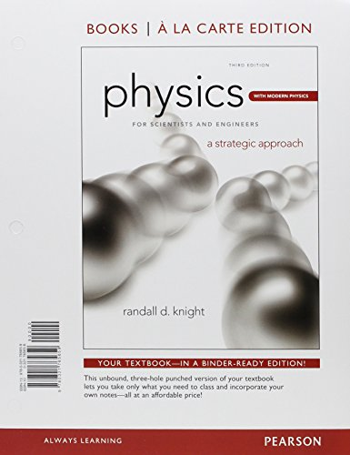 Physics for Scientists & Engineers: A Strategic Approach Plus Modern Physics, Books a la Carte ...