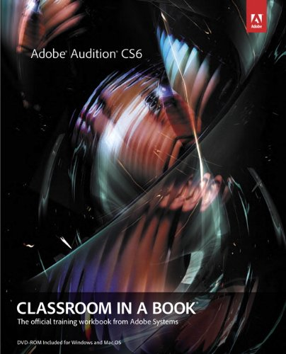 9780321832832: Adobe Audition CS6 Classroom in a Book