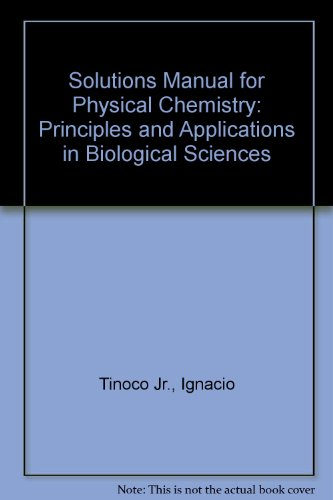 9780321833211: Solutions Manual for Physical Chemistry: Principles and Applications in Biological Sciences