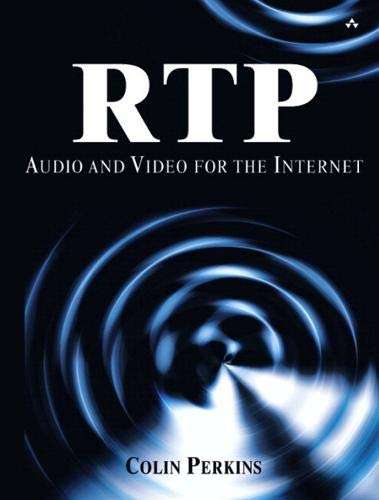 9780321833624: RTP: Audio and Video for the Internet (paperback): Audio and Video for the Internet