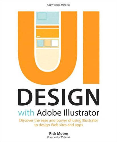 9780321833853: Ui Design With Adobe Illustrator: Discover the Ease and Power of Using Illustrator to Design Web Sites and Apps