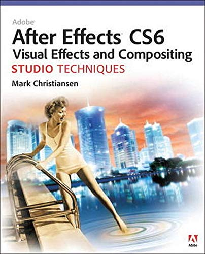 9780321834591: Adobe After Effects CS6 Visual Effects and Compositing Studio Techniques