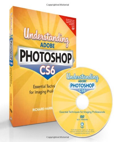9780321834621: Understanding Adobe Photoshop CS6: The Essential Techniques for Imaging Professionals