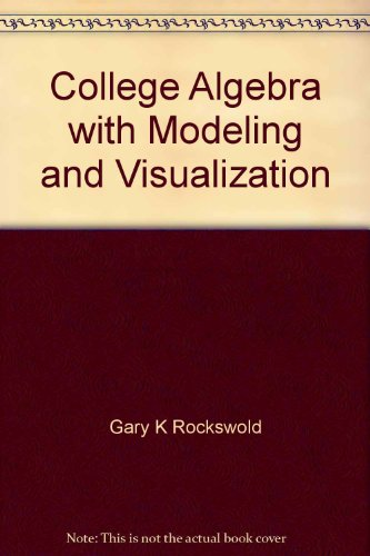 9780321836786: College Algebra with Modeling and Visualization