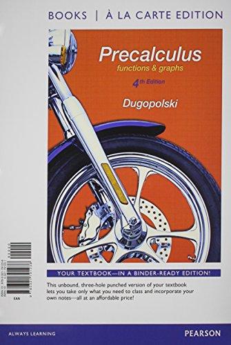 Precalculus: Functions and Graphs , Books a: Mark Dugopolski