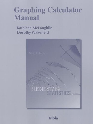 9780321838032: Graphing Calculator Manual for the TI-83 Plus, TI-84 Plus, TI-89 and TI-Nspire for Elementary Statistics (Triola Statistics)