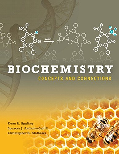 Biochemistry: Concepts and Connections: Appling, Dean R.; Anthony-Cahill, Spencer J.; Mathews, ...