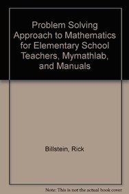9780321840127: Problem Solving Approach to Mathematics for Elementary School Teachers, MyMathLab, and Manuals