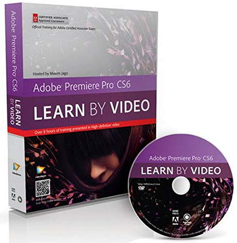 9780321840721: Adobe Premiere Pro CS6 Learn By Video: Core Training in Video Communication