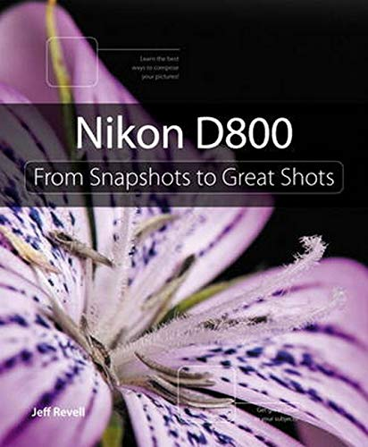 9780321840745: Nikon D800: From Snapshots to Great Shots