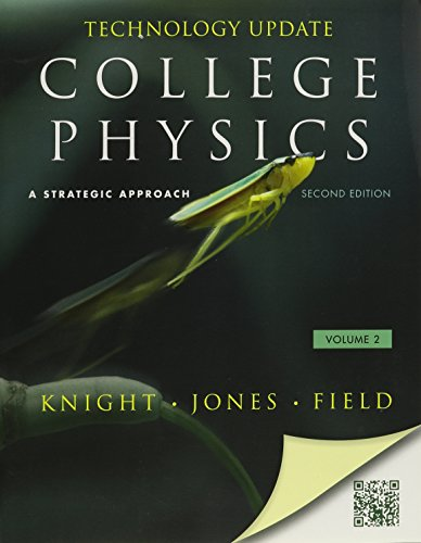 College Physics: A Strategic Approach Technology Update Volume 2 (Chs. 17-30) (2nd Edition): ...