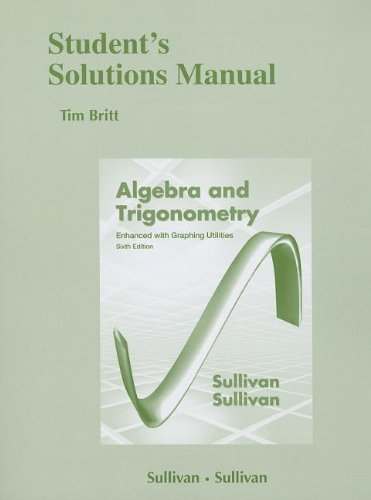 Student's Solutions Manual (standalone) for Algebra and: Sullivan III, Michael