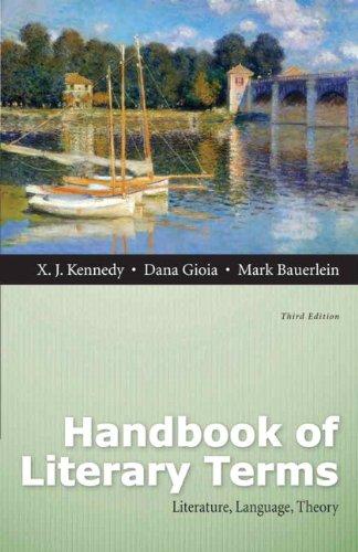 Handbook of Literary Terms: Literature, Language, Theory: Kennedy, X. J.; Gioia, Dana; Bauerlein, ...