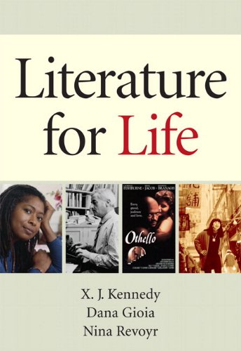 Literature for Life with NEW MyLiteratureLab with: X. J. Kennedy;