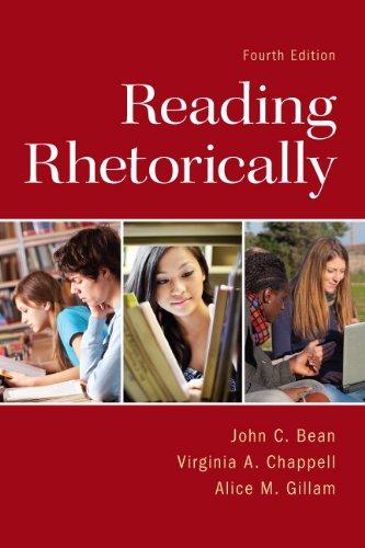 Reading Rhetorically (4th Edition): Bean, John C.;
